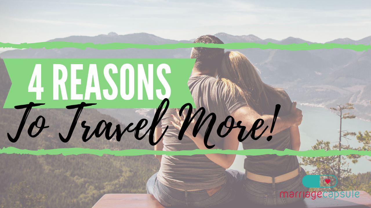 Video: 4 Reasons to Travel more